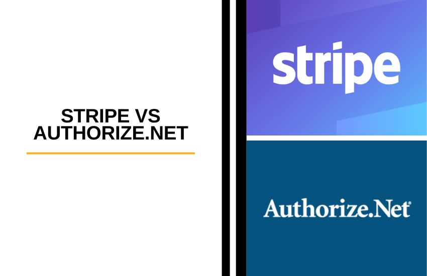 Stripe vs Authorize.net:  Which is the Better Payment Solution?