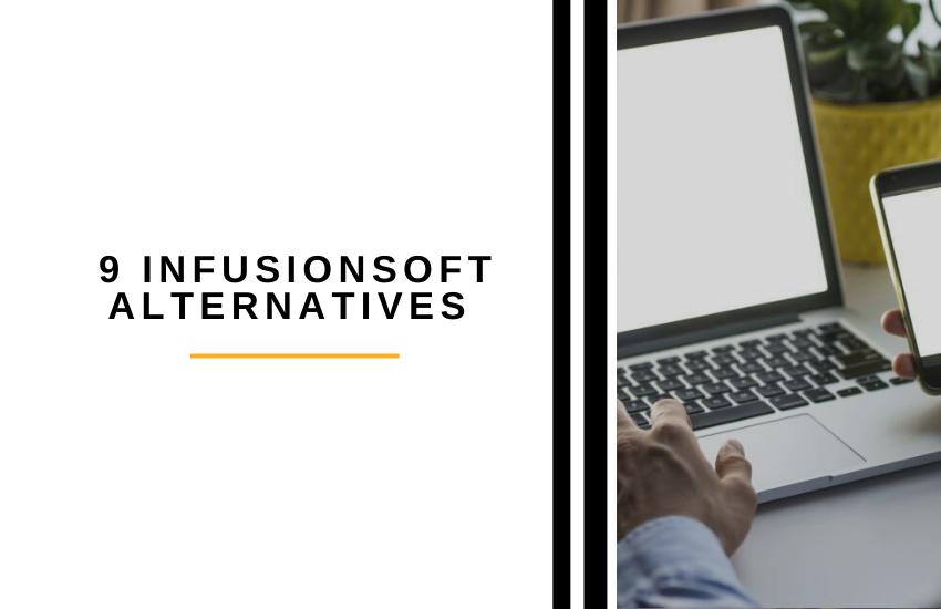 9 InfusionSoft Alternatives [2021]: InfusionSoft Competitors (Keap)