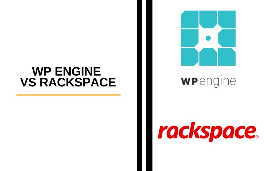 WP Engine vs Rackspace [2021]: Is Rackspace or WP Engine Best?