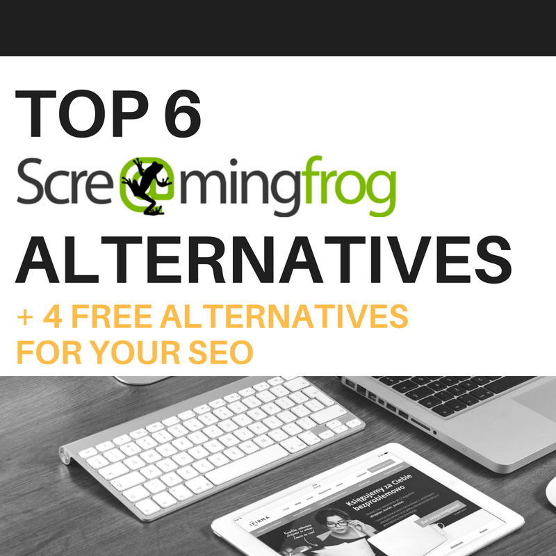 Top 6 Screaming Frog Alternatives + 4 Free Alternatives