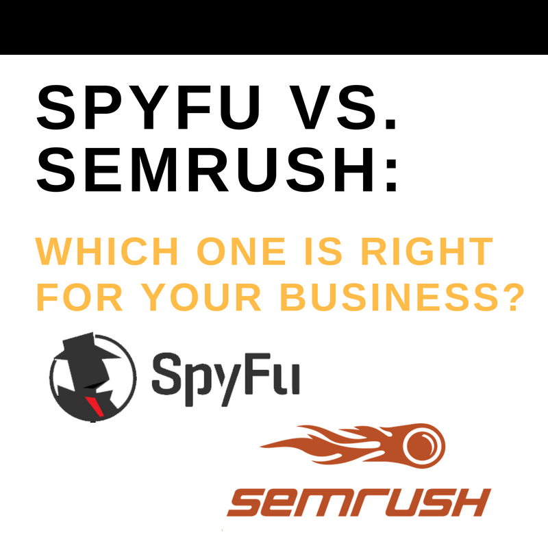 spyfu vs. semrush: which one is right for your business?