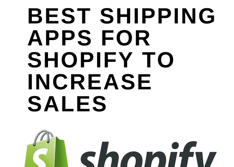 Best Shipping Apps For Shopify To Increase Sales