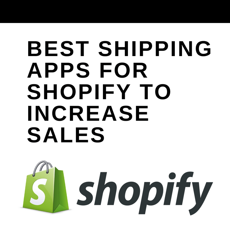 Best Shipping Apps for Shopify to Increase Sales - The