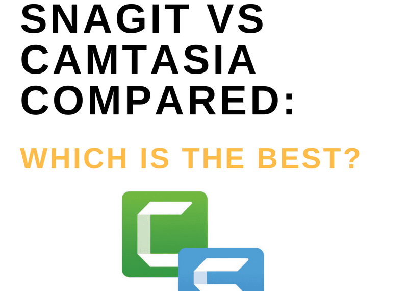 snagit vs camtasia compared: which is the best?