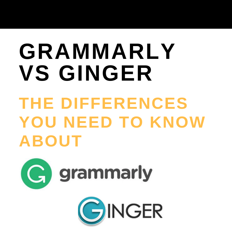 Grammarly vs Ginger [2019 UPDATE]: The Differences You Need
