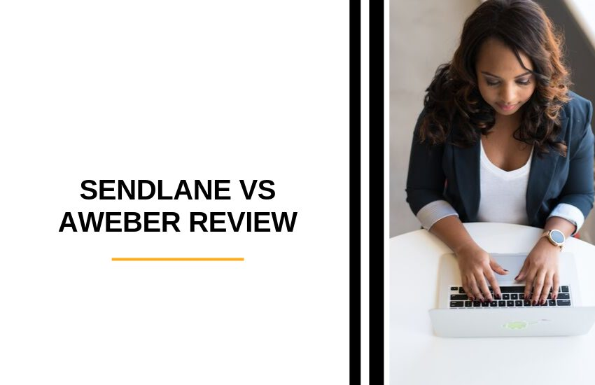 Sendlane vs AWeber Comparison [2021]: Which is the Best?