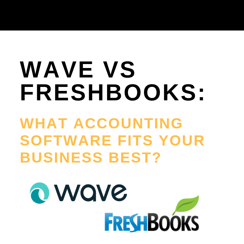 Wave Vs Freshbooks What Accounting Software Fits Your Business Best
