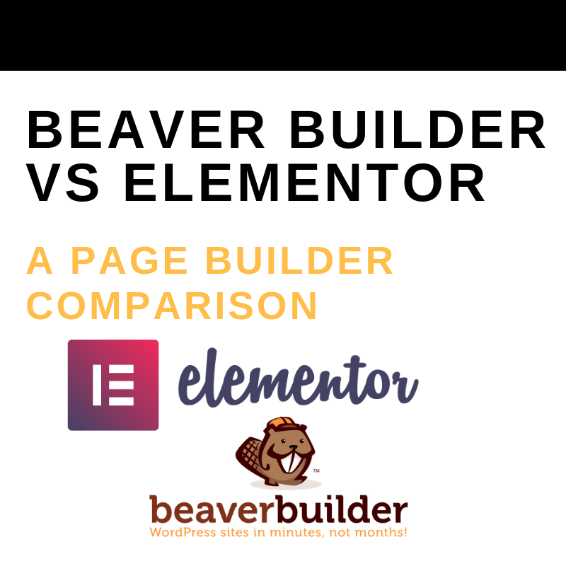 Beaver Builder vs Elementor: A Page Builder Comparison - The