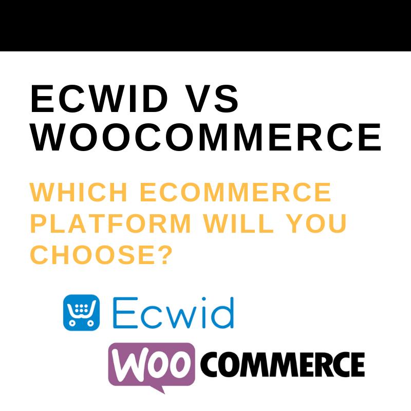 ecwid vs woocommerce_ which ecommerce platform will you choose_