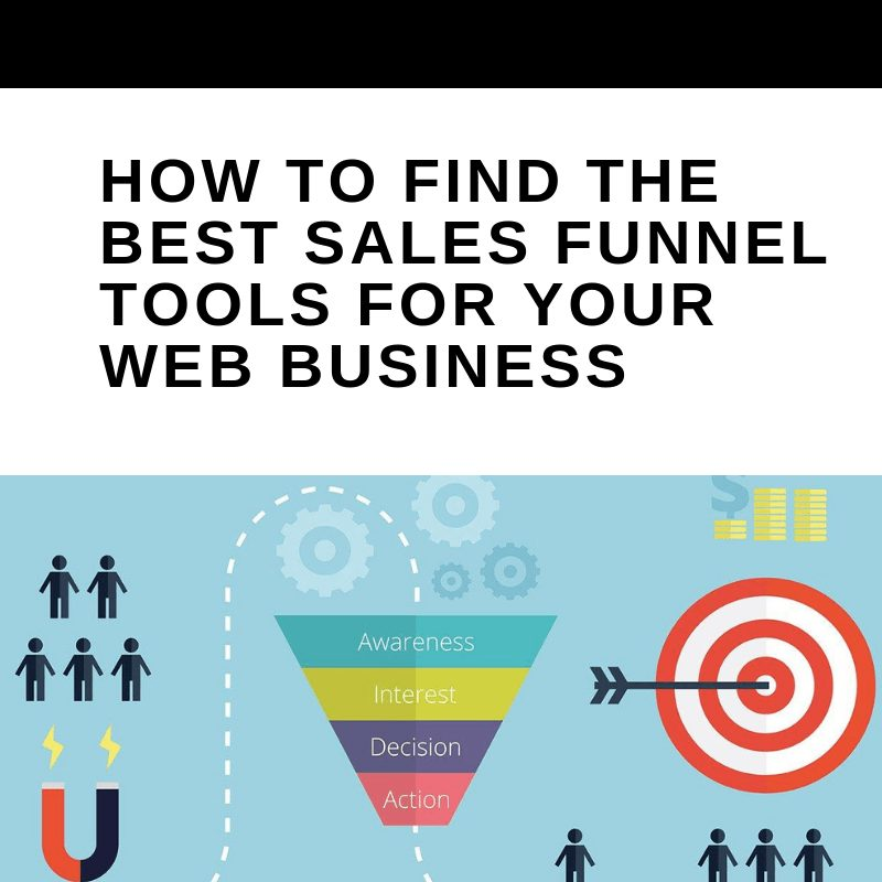 How to Find the Best Sales Funnel Tools for Your Web Business