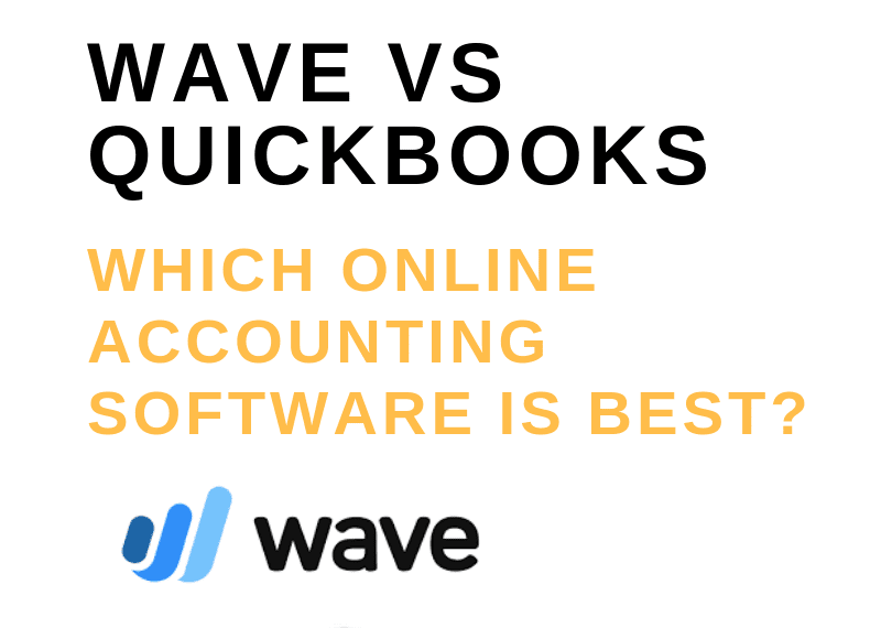 Wave vs Quickbooks [Aug 2019]: Which Online Accounting