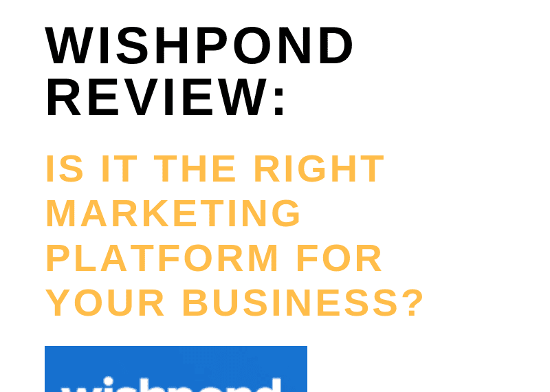 WISHPOND REVIEW_ IS IT THE RIGHT MARKETING PLATFORM FOR YOUR BUSINESS