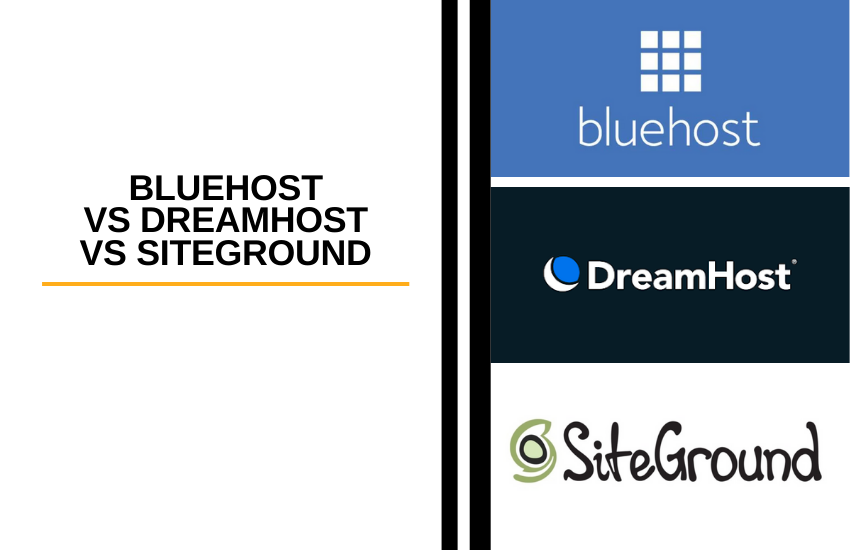 BlueHost vs DreamHost vs SiteGround [2021]