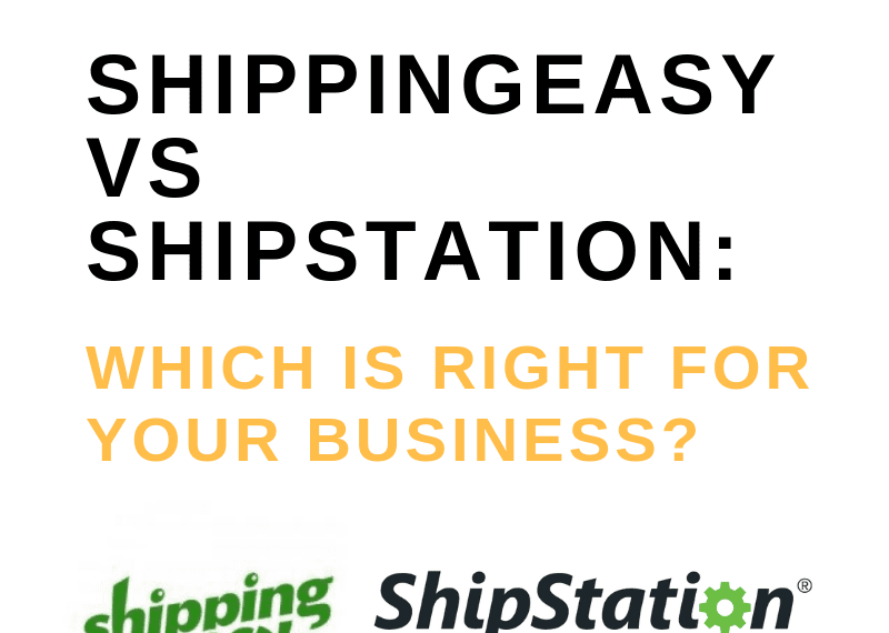 ShippingEasy vs ShipStation [2019 Edition]: Which is Right