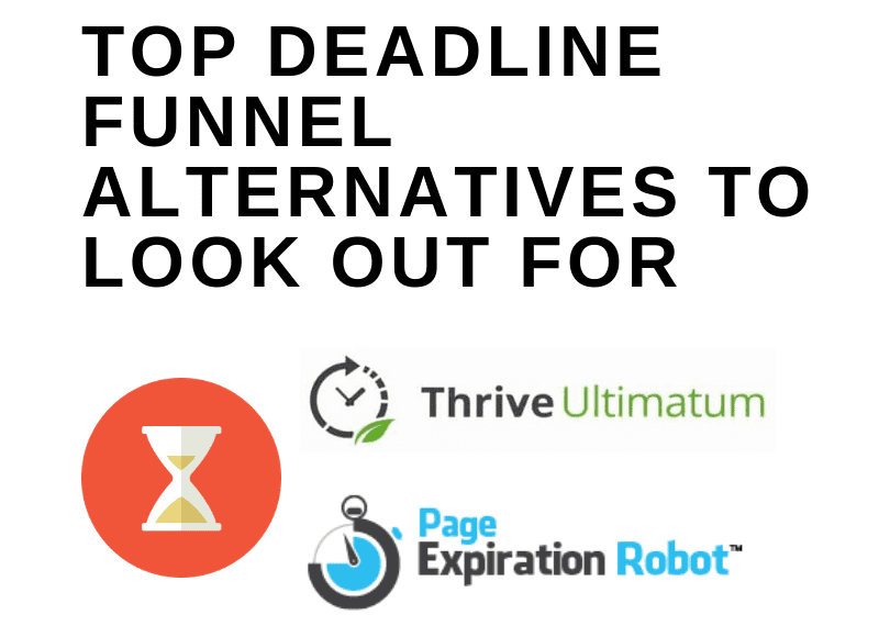 TOP DEADLINE FUNNEL ALTERNATIVES TO LOOK OUT FOR