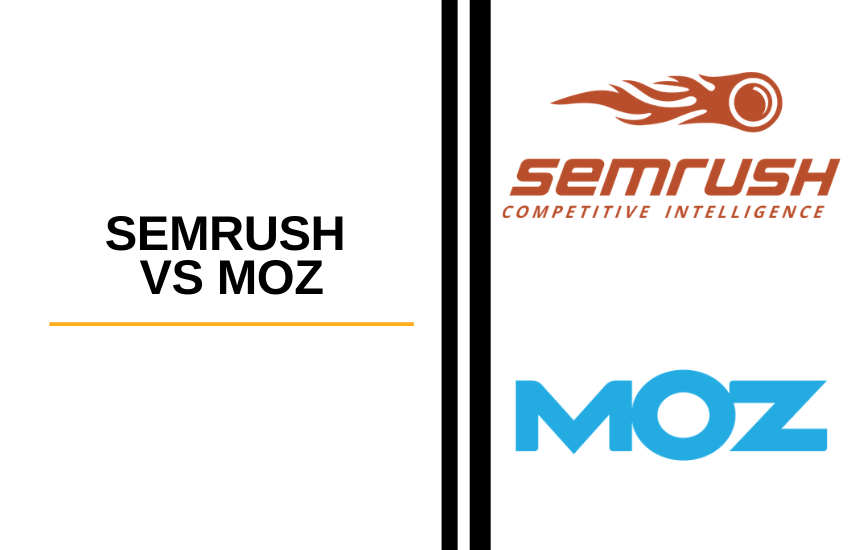 SEMrush vs Moz [2021]: Which SEO Tool Should You Choose?