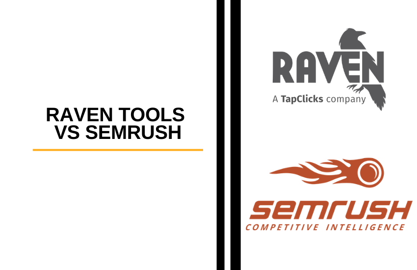 Raven Tools vs SEMrush [2021]: Which is the Better Tool?