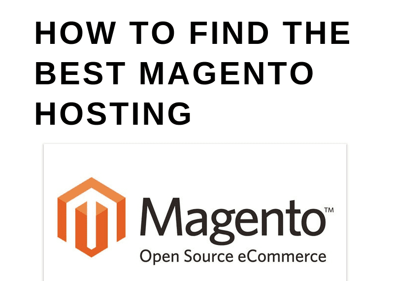 HOW TO FIND THE BEST MAGENTO HOSTING