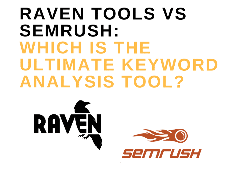 RAVEN TOOLS VS SEMRUSH_ WHICH IS THE ULTIMATE KEYWORD ANALYSIS TOOL FOR YOUR SEO CAMPAIGNS