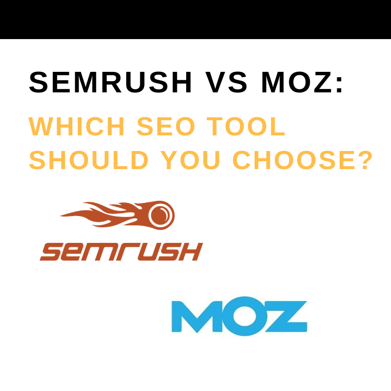 SEMRUSH VS MOZ_ WHICH SEO TOOL SHOULD YOU CHOOSE_