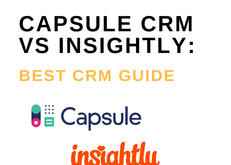 CAPSULE CRM VS INSIGHTLY_ BEST CRM GUIDE