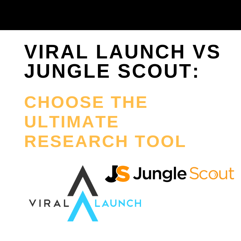 VIRAL LAUNCH VS JUNGLE SCOUT_ CHOOSE THE ULTIMATE RESEARCH TOOL