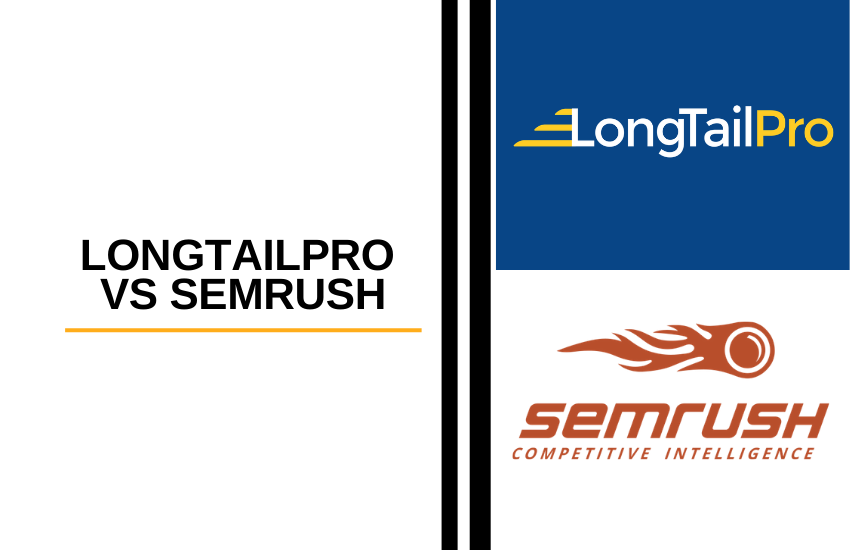 LongTailPro vs SEMrush [2021]: Which Is The Best SEO Tool?