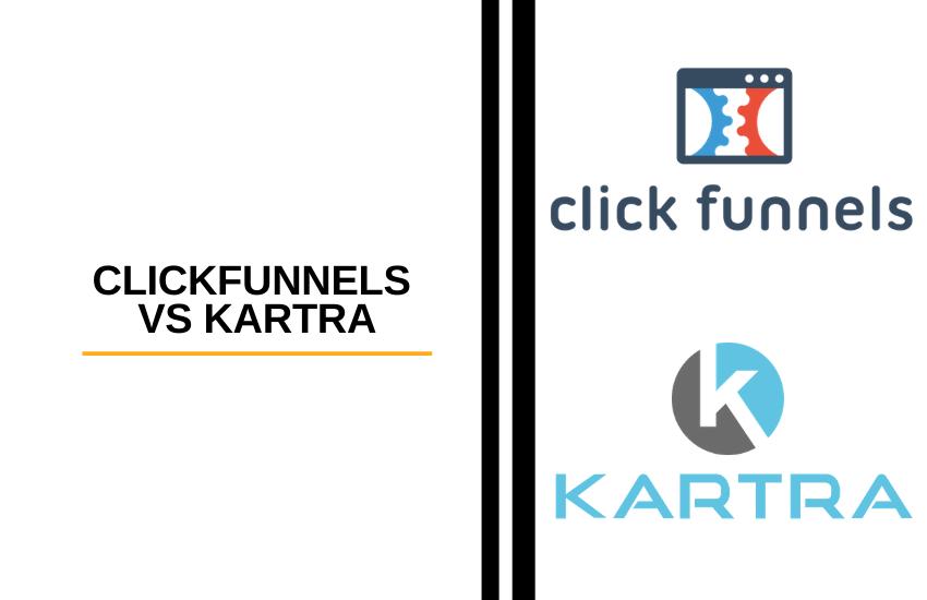 Clickfunnels vs Kartra [2021] Comparison