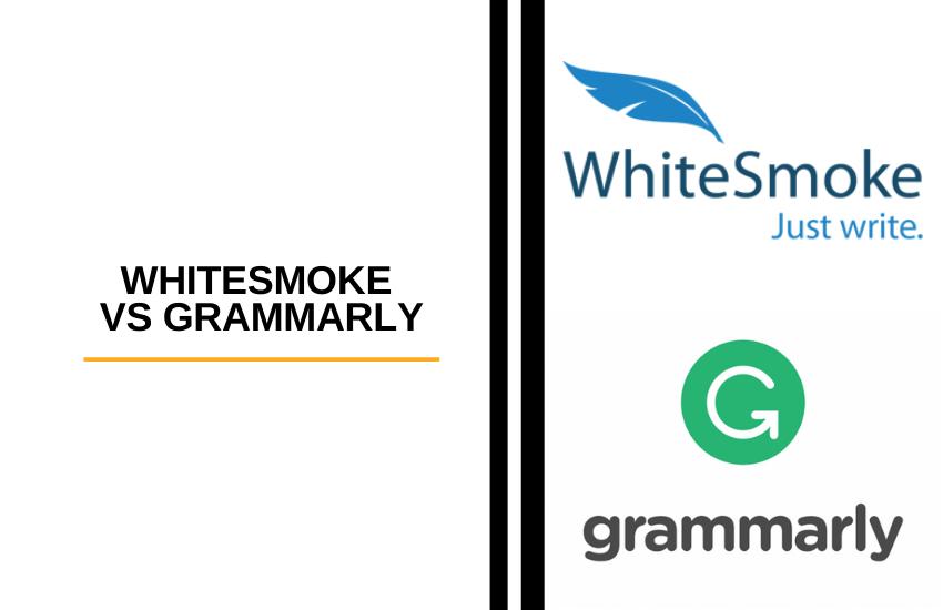 WhiteSmoke vs Grammarly [2021]: Is Grammarly or Whitesmoke Better?