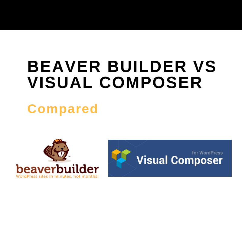 Beaver Builder vs Visual Composer [2021]: Which is the Best Page Builder?