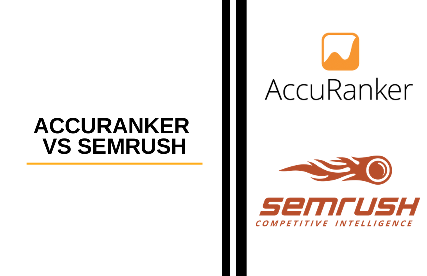 AccuRanker vs SEMrush [2021]: Which is Best?