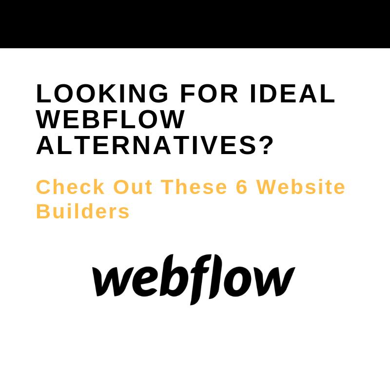 LOOKING FOR IDEAL WEBFLOW ALTERNATIVES_