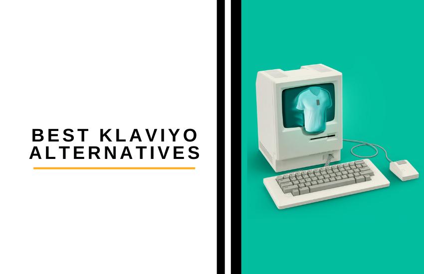 Best Klaviyo Alternatives [2021]: Top Klaviyo Competitors
