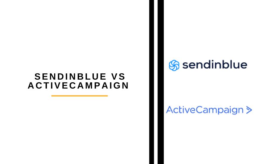 Sendinblue vs ActiveCampaign [2021]: Which is Best?