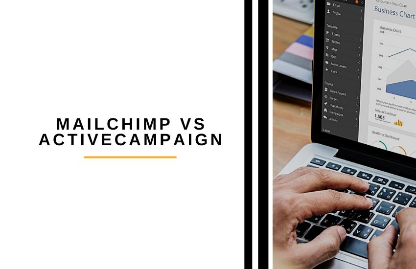 MailChimp vs ActiveCampaign [2021]: Is ActiveCampaign or MailChimp Best?