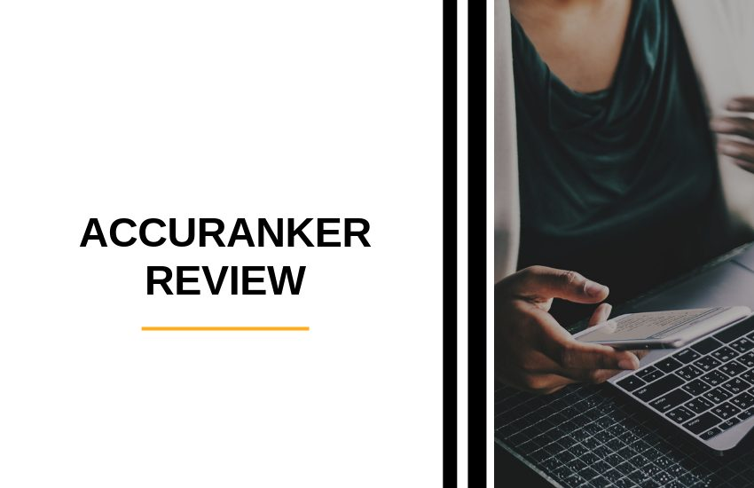 Accuranker Review [2021]: Does Accuranker Work?