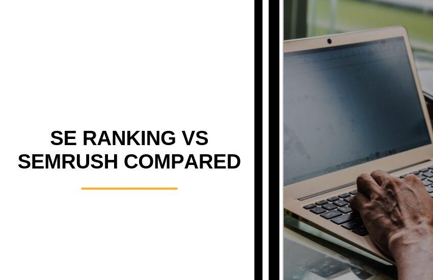 SE Ranking vs SEMrush
