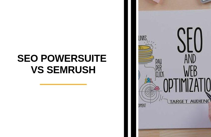 SEO PowerSuite vs SEMrushv