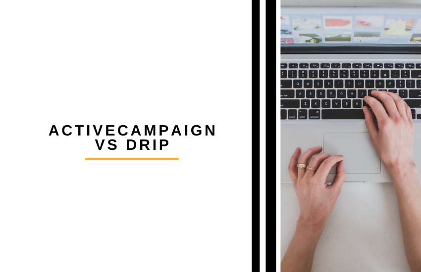ActiveCampaign vs Drip [2021]: Which is Better?