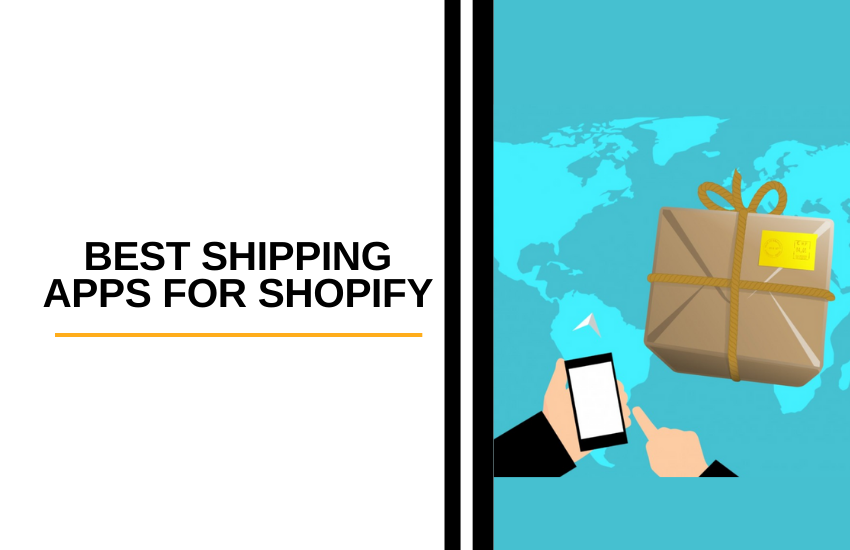 Best Shipping Apps for Shopify to Increase Sales [2021]