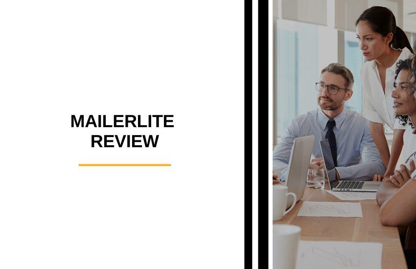 MailerLite Review [2021]: Is MailerLite Worth it?