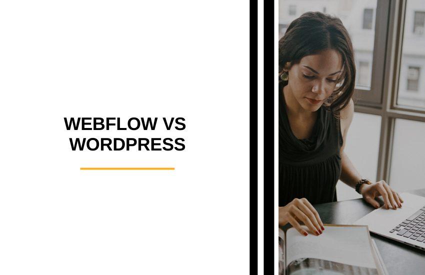 Webflow vs WordPress [2021]: Which is Better?