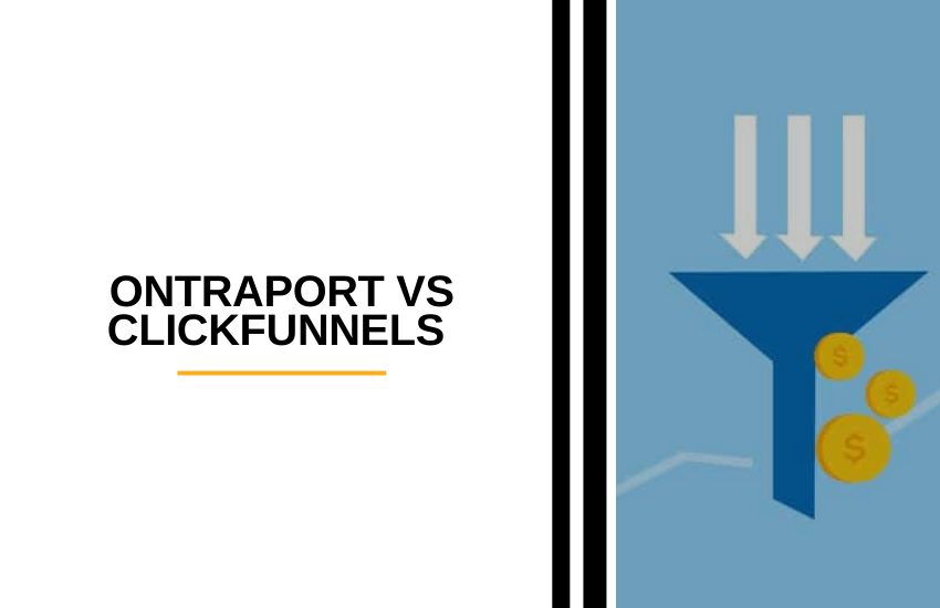 Ontraport vs ClickFunnels [2021]: Which One is Better?