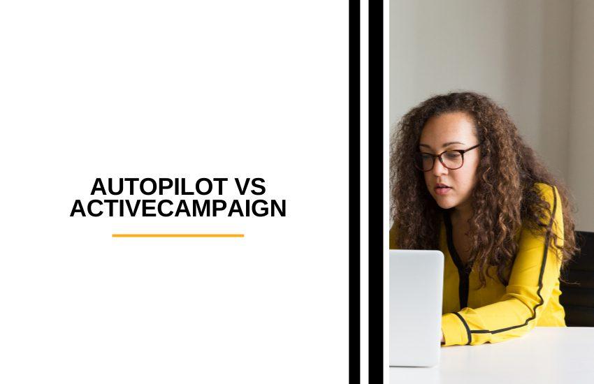 Autopilot vs Activecampaign