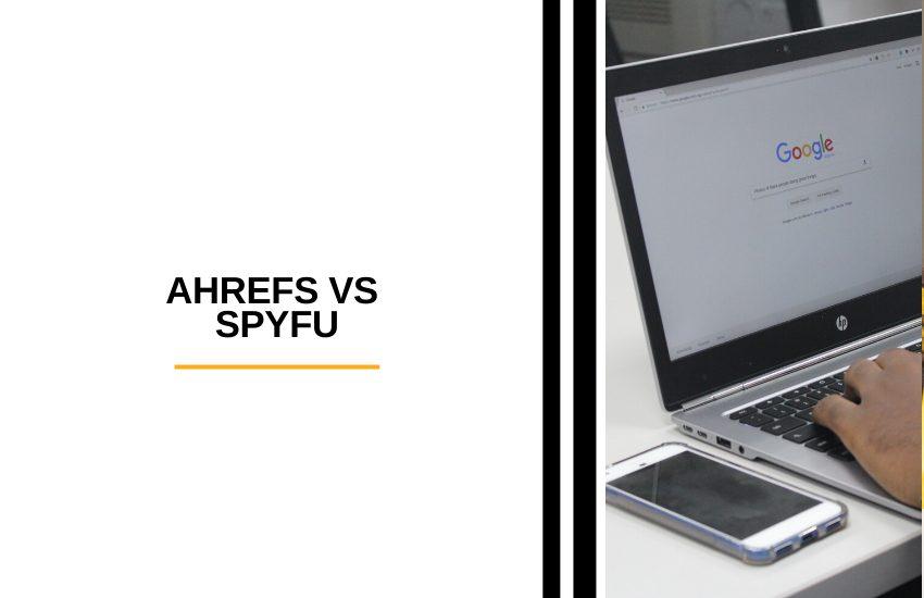 Ahrefs vs SpyFu
