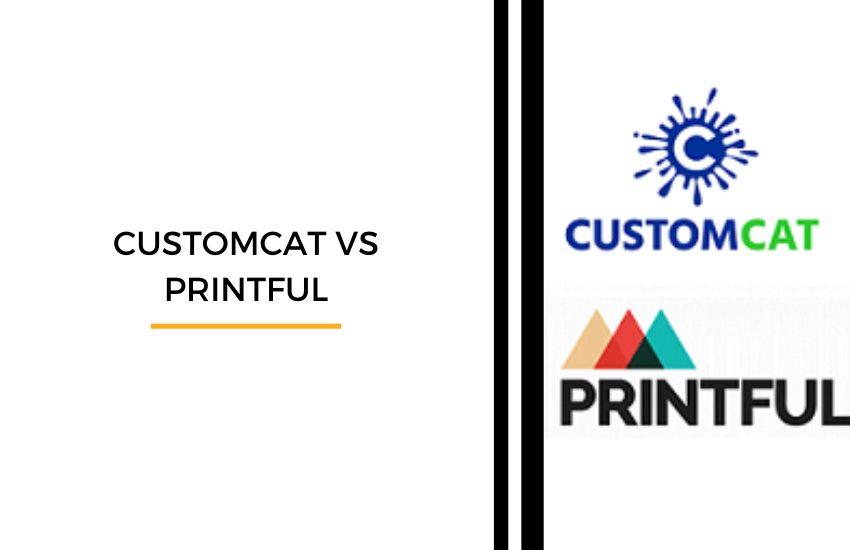 customcat vs printful