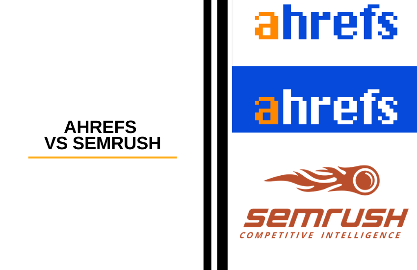 Ahrefs vs SEMrush [2021]: Which is the Best Tool?