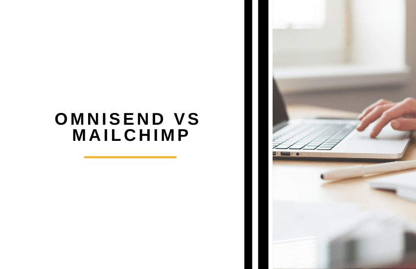 Omnisend vs Mailchimp [2021]: Which is Best for Email?