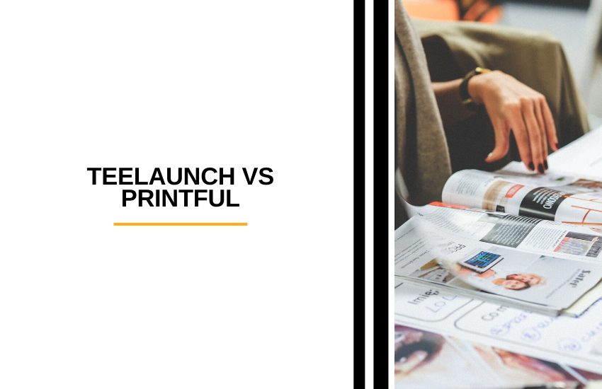 Teelaunch vs Printful