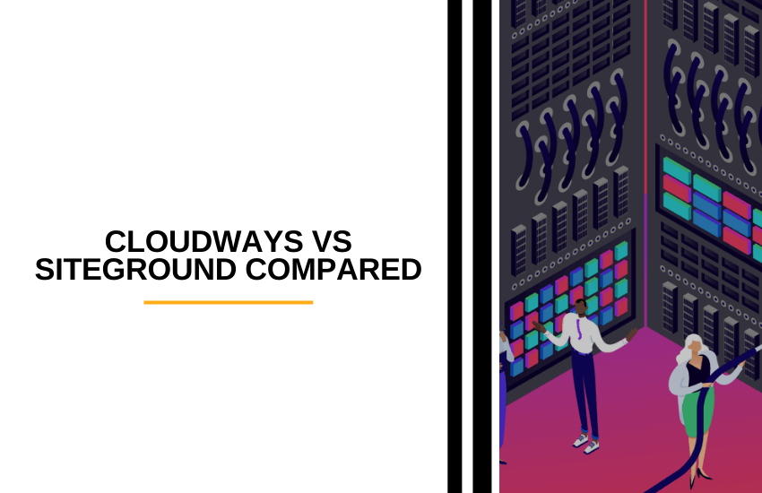 Cloudways vs SiteGround [2021]: Is SiteGround or Cloudways Best?